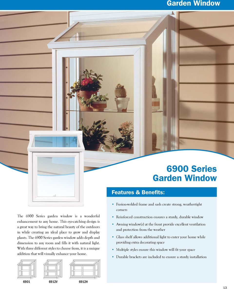The 6900 Series garden window adds depth and dimension to any room and fills it with natural light.