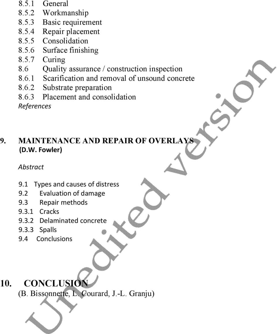 MAINTENANCE AND REPAIR OF OVERLAYS (D.W. Fowler) Abstract 9.1 Types and causes of distress 9.2 Evaluation of damage 9.3 Repair methods 9.3.1 Cracks 9.