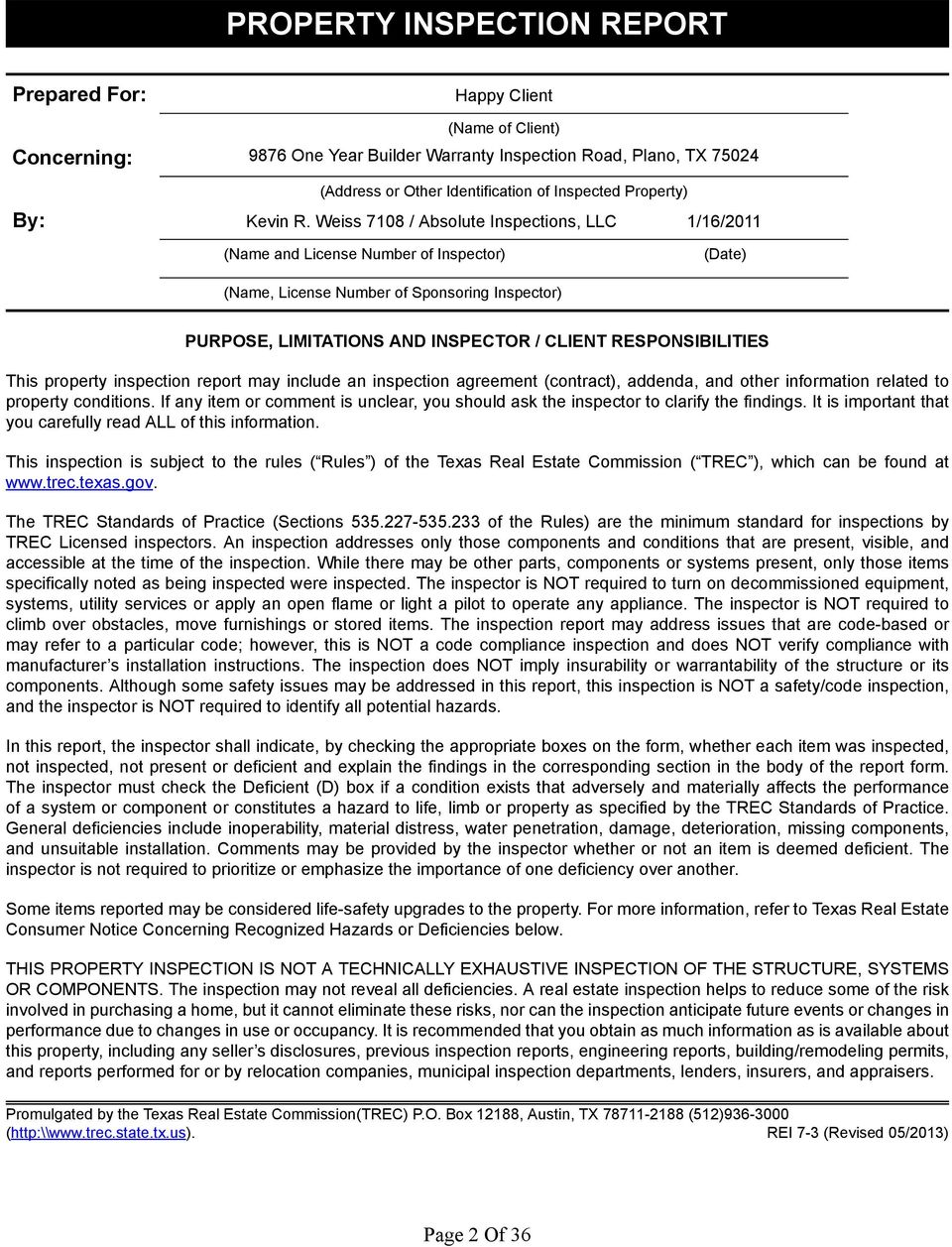 Weiss 7108 / Absolute nspections, LLC 1/16/2011 (Name and License Number of nspector) (Date) (Name, License Number of Sponsoring nspector) PURPOSE, LMTATONS AND NSPECTOR / CLENT RESPONSBLTES This