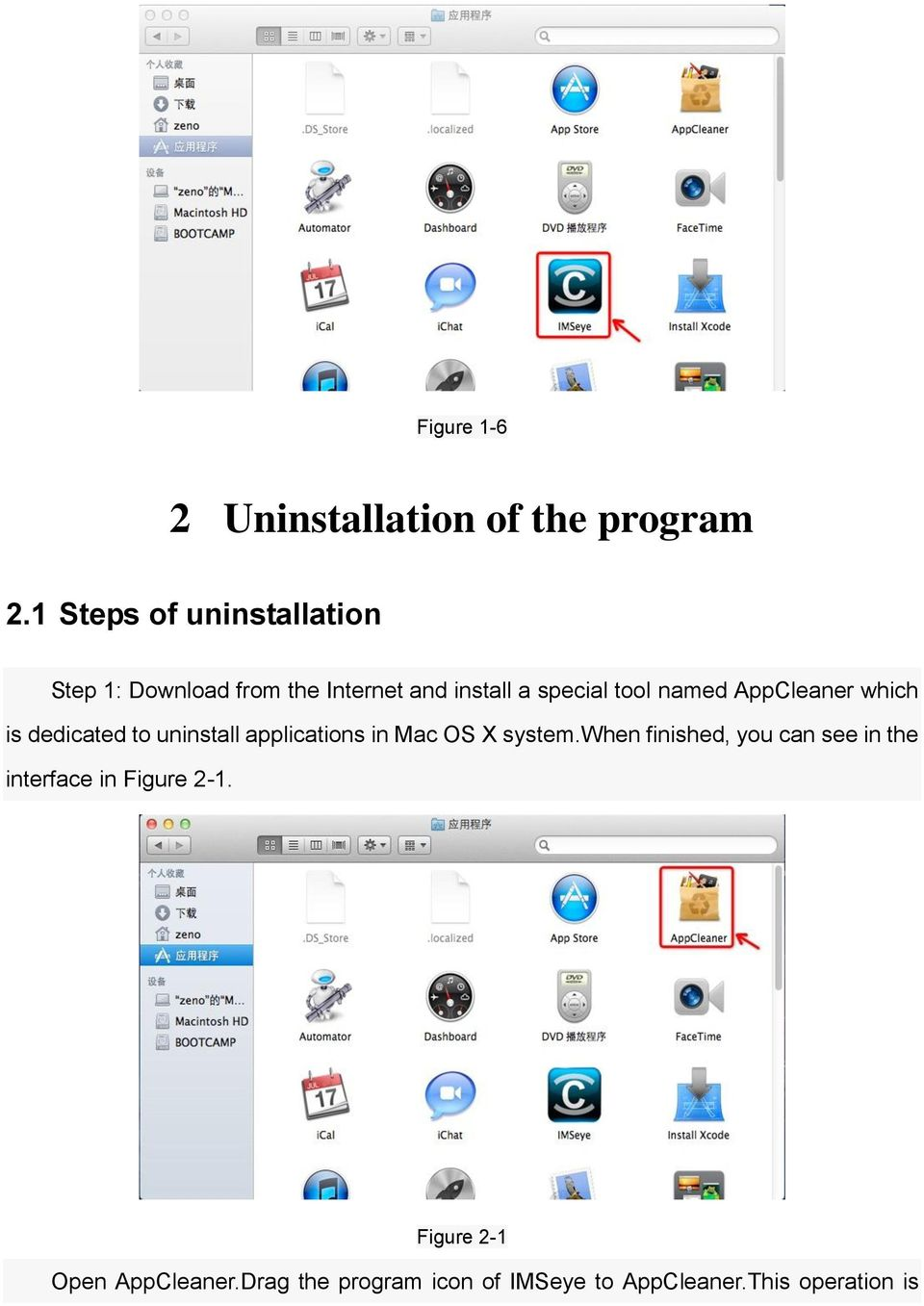 named AppCleaner which is dedicated to uninstall applications in Mac OS X system.