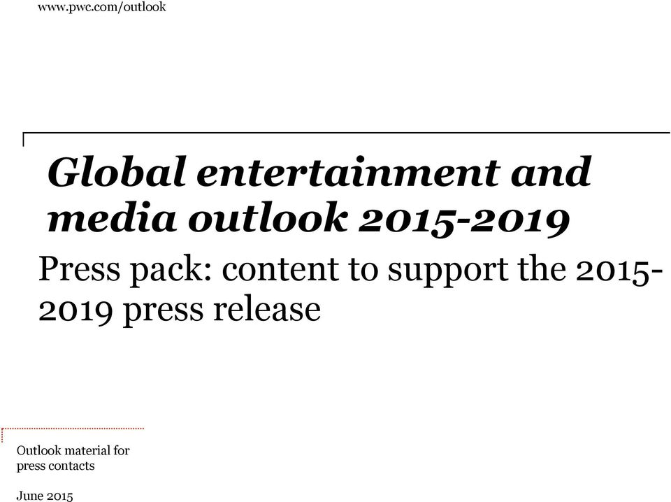 outlook 2015-2019 Press pack: content to