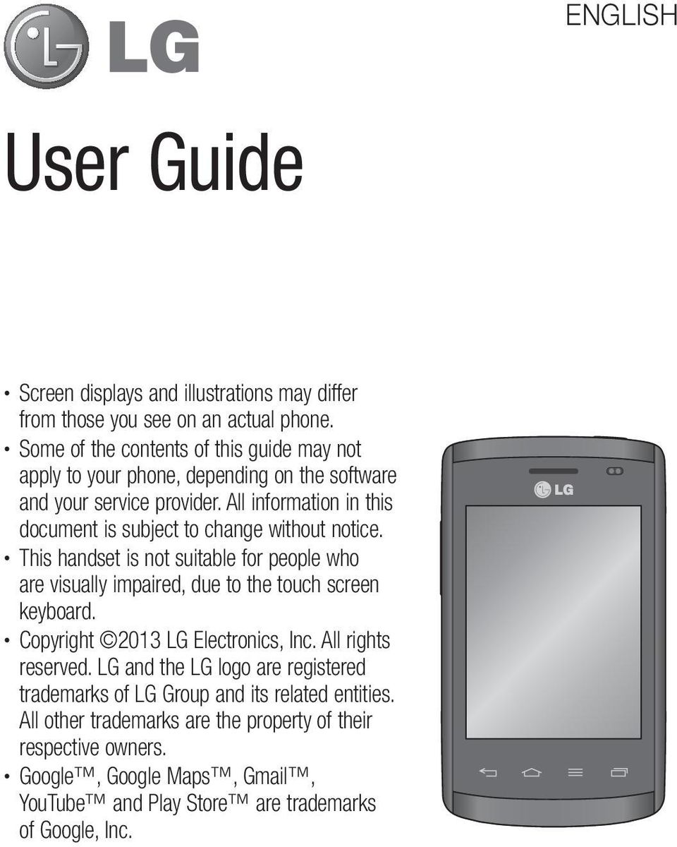 All information in this document is subject to change without notice. This handset is not suitable for people who are visually impaired, due to the touch screen keyboard.
