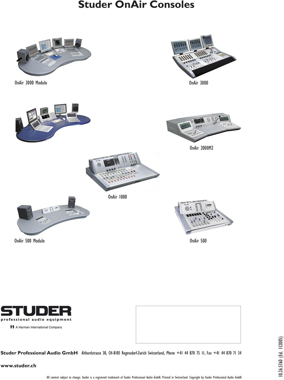 +41 44 870 71 34 www.studer.ch All content subject to change.