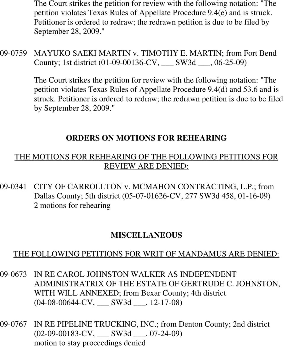 "MARTIN; from Fort Bend County; 1st district (01-09-00136-CV, SW3d, 06-25-09) The Court strikes the petition for review with the following notation: ""The petition violates Texas Rules of Appellate"