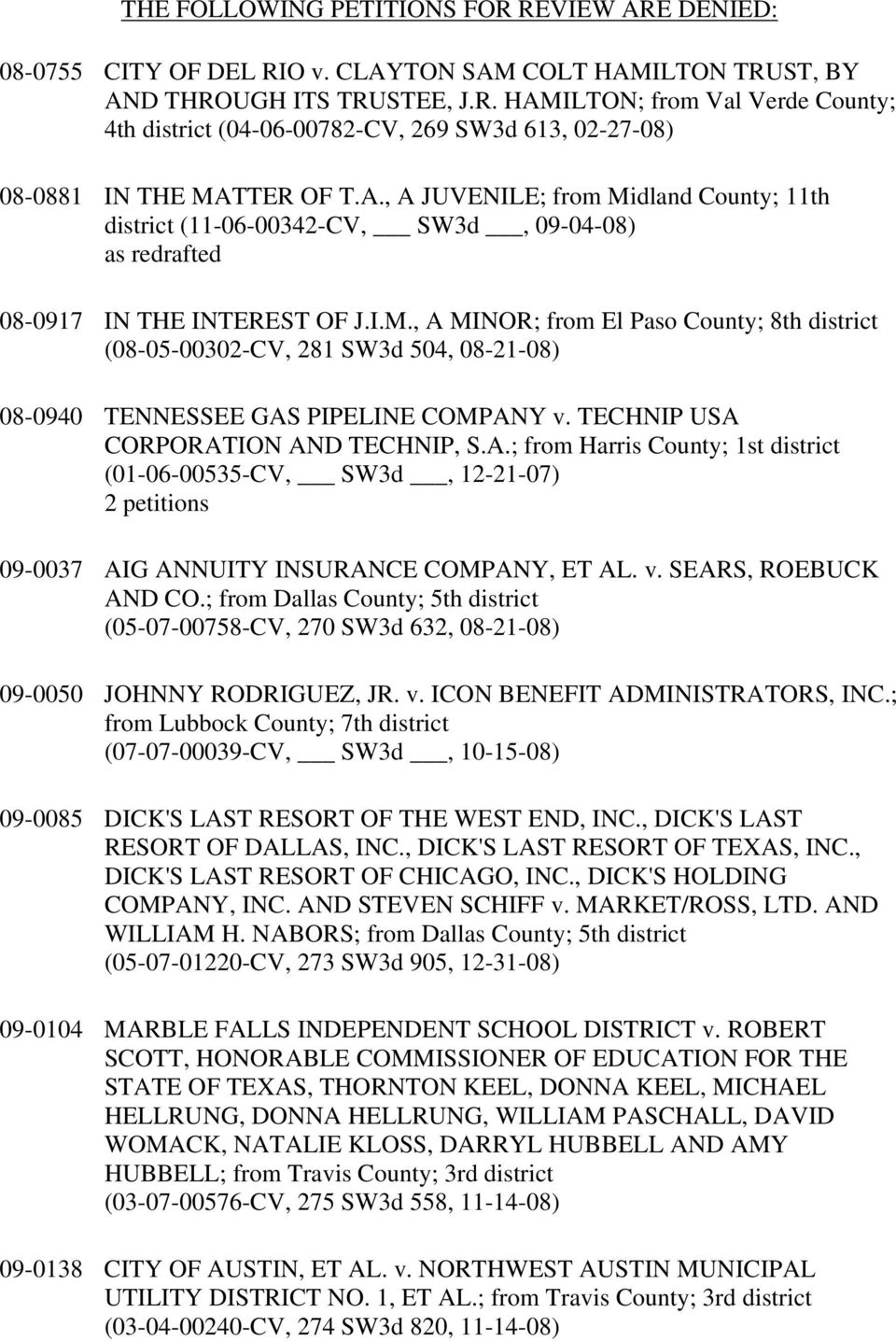 TECHNIP USA CORPORATION AND TECHNIP, S.A.; from Harris County; 1st district (01-06-00535-CV, SW3d, 12-21-07) 2 petitions 09-0037 AIG ANNUITY INSURANCE COMPANY, ET AL. v. SEARS, ROEBUCK AND CO.