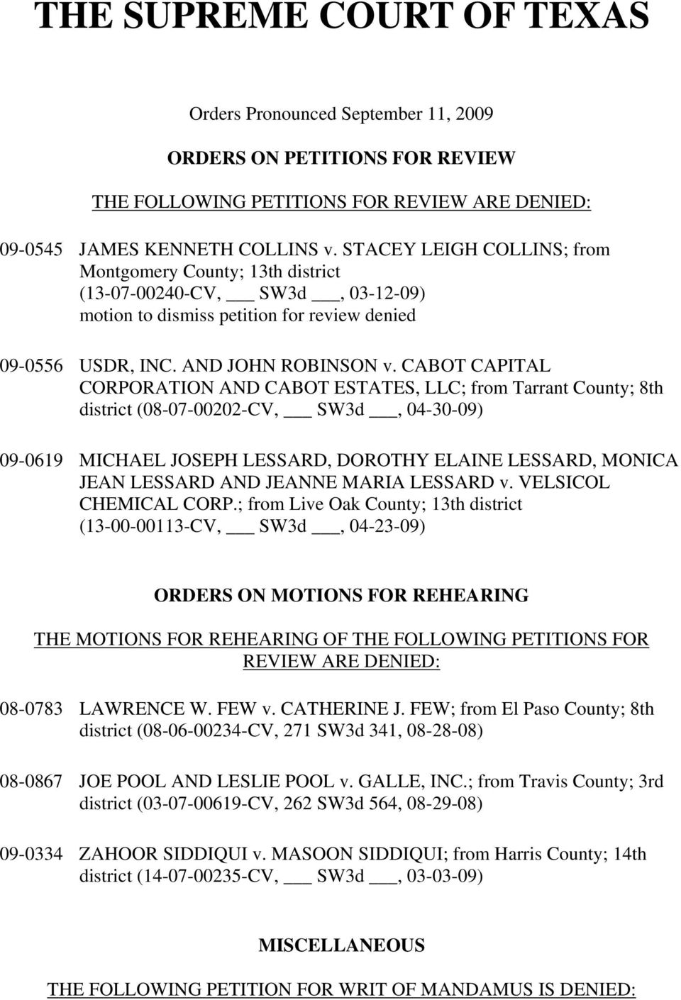 CABOT CAPITAL CORPORATION AND CABOT ESTATES, LLC; from Tarrant County; 8th district (08-07-00202-CV, SW3d, 04-30-09) 09-0619 MICHAEL JOSEPH LESSARD, DOROTHY ELAINE LESSARD, MONICA JEAN LESSARD AND