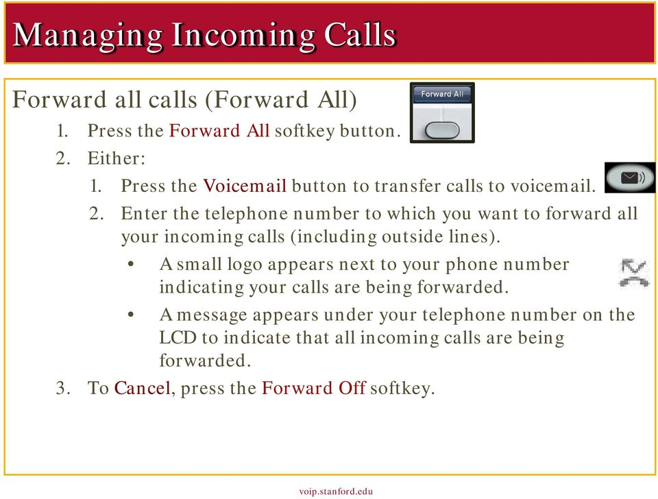 Enter the telephone number to which you want to forward all your incoming calls (including outside lines).
