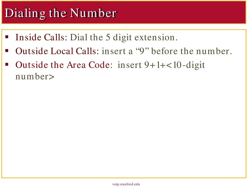 Outside Local Calls: insert a 9 before