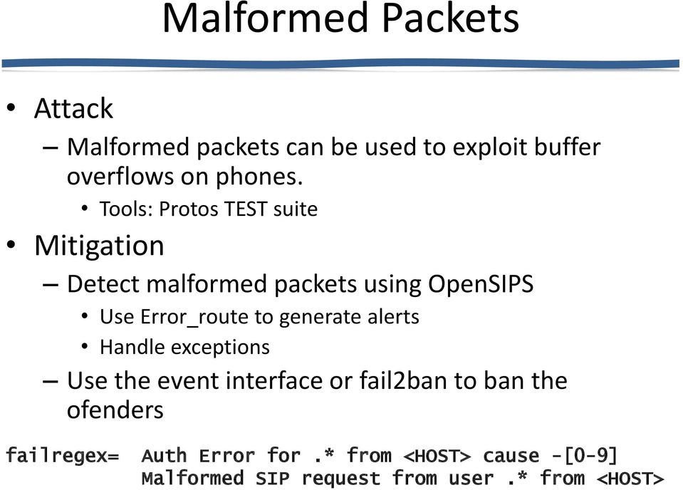 generate alerts Handle exceptions Use the event interface or fail2ban to ban the ofenders