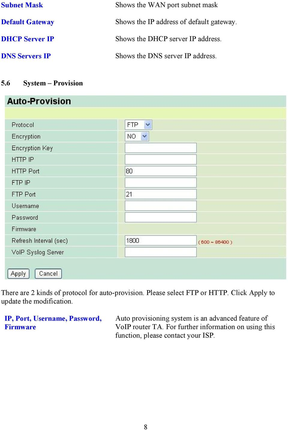 6 System Provision There are 2 kinds of protocol for auto-provision. Please select FTP or HTTP.