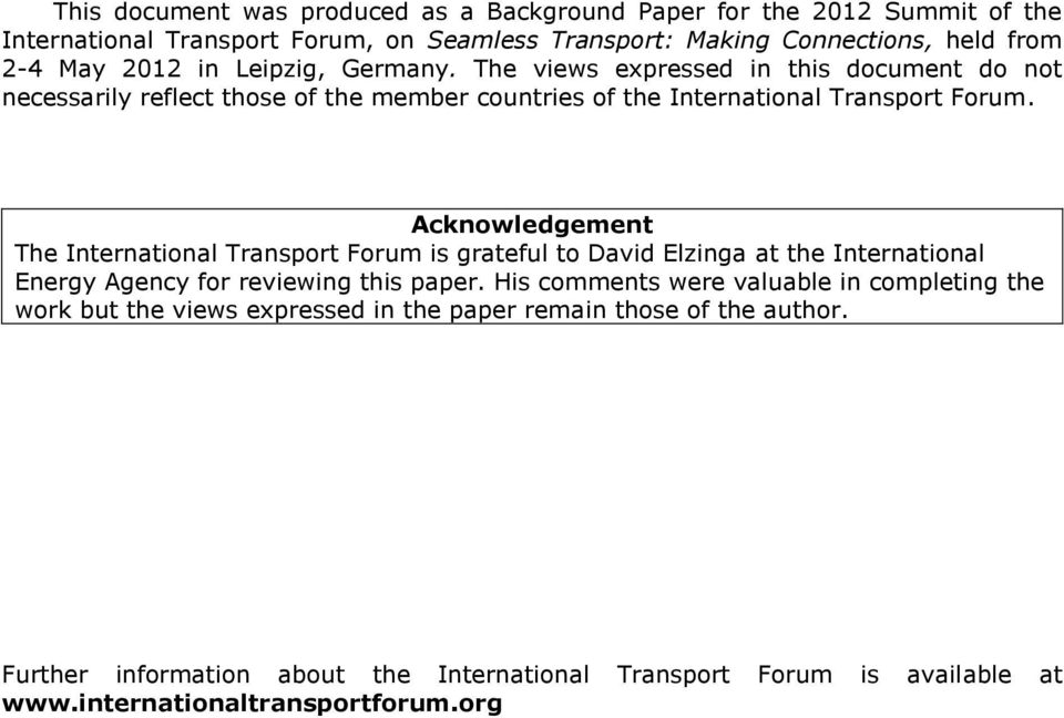 Acknowledgement The International Transport Forum is grateful to David Elzinga at the International Energy Agency for reviewing this paper.