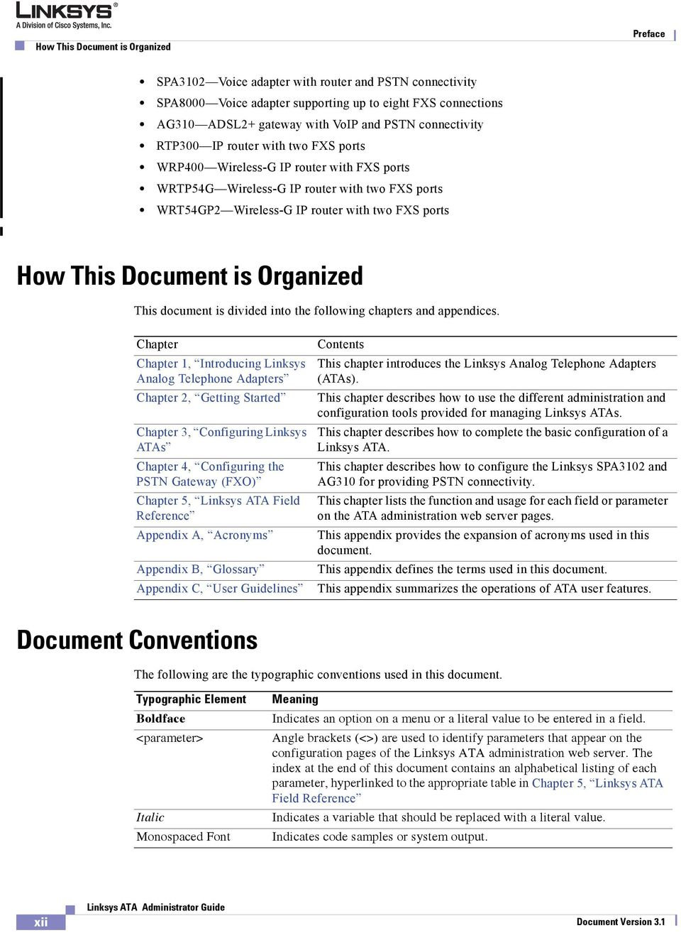 Document is Organized This document is divided into the following chapters and appendices.