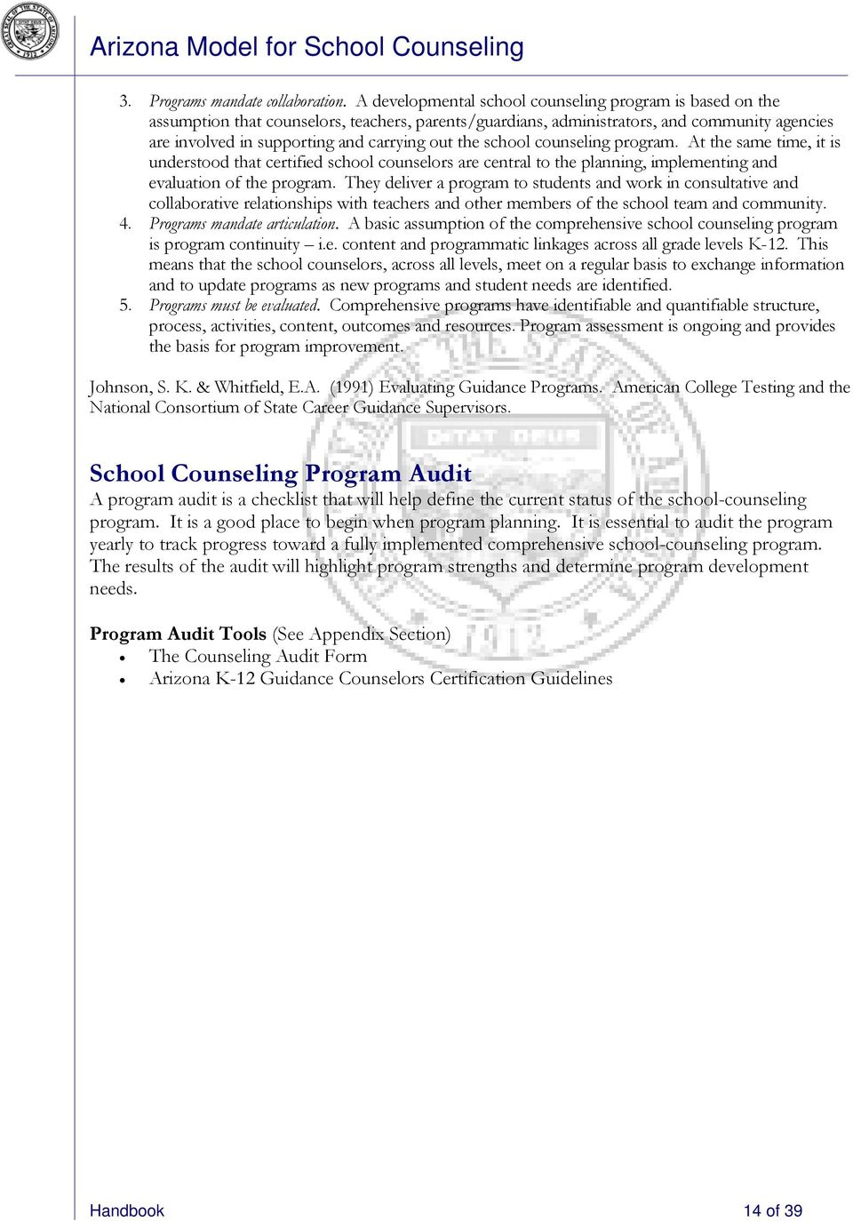 the school counseling program. At the same time, it is understood that certified school counselors are central to the planning, implementing and evaluation of the program.