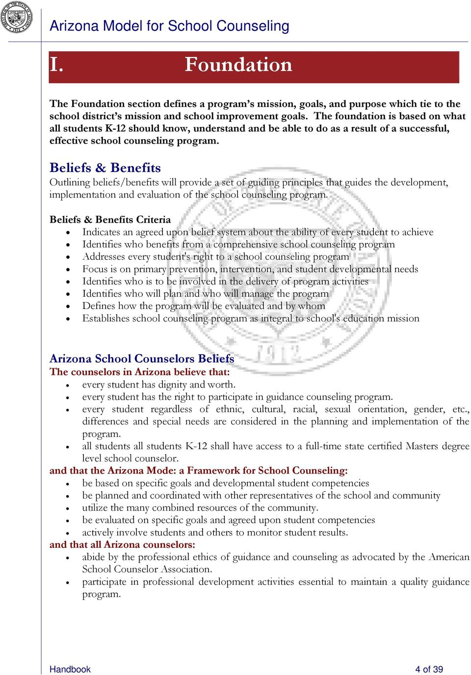 Beliefs & Benefits Outlining beliefs/benefits will provide a set of guiding principles that guides the development, implementation and evaluation of the school counseling program.