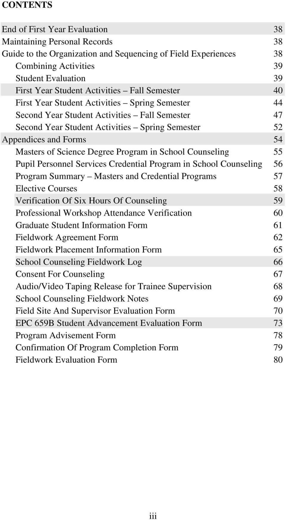 Forms 54 Masters of Science Degree Program in School Counseling 55 Pupil Personnel Services Credential Program in School Counseling 56 Program Summary Masters and Credential Programs 57 Elective