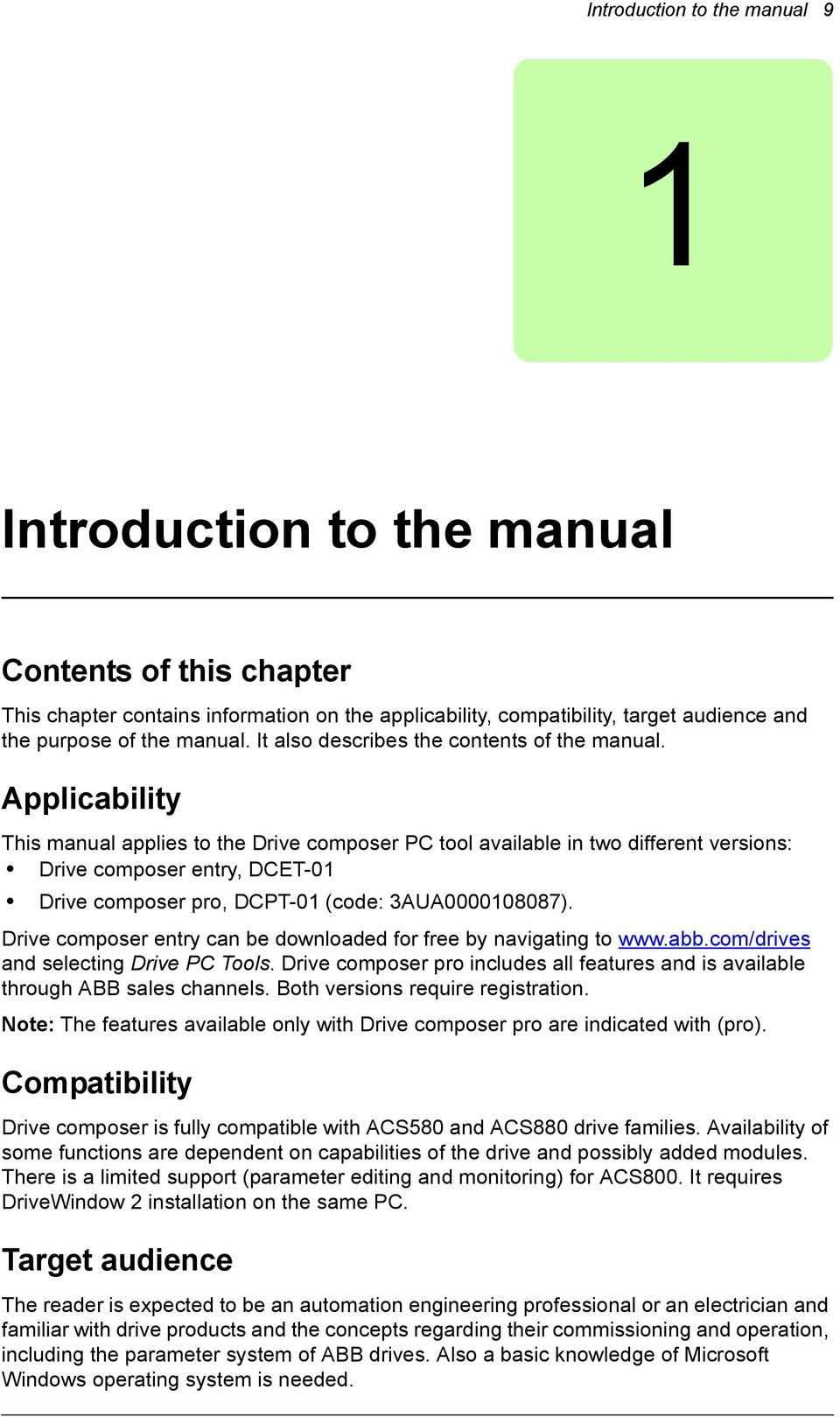 Applicability This manual applies to the Drive composer PC tool available in two different versions: Drive composer entry, DCET-01 Drive composer pro, DCPT-01 (code: 3AUA0000108087).