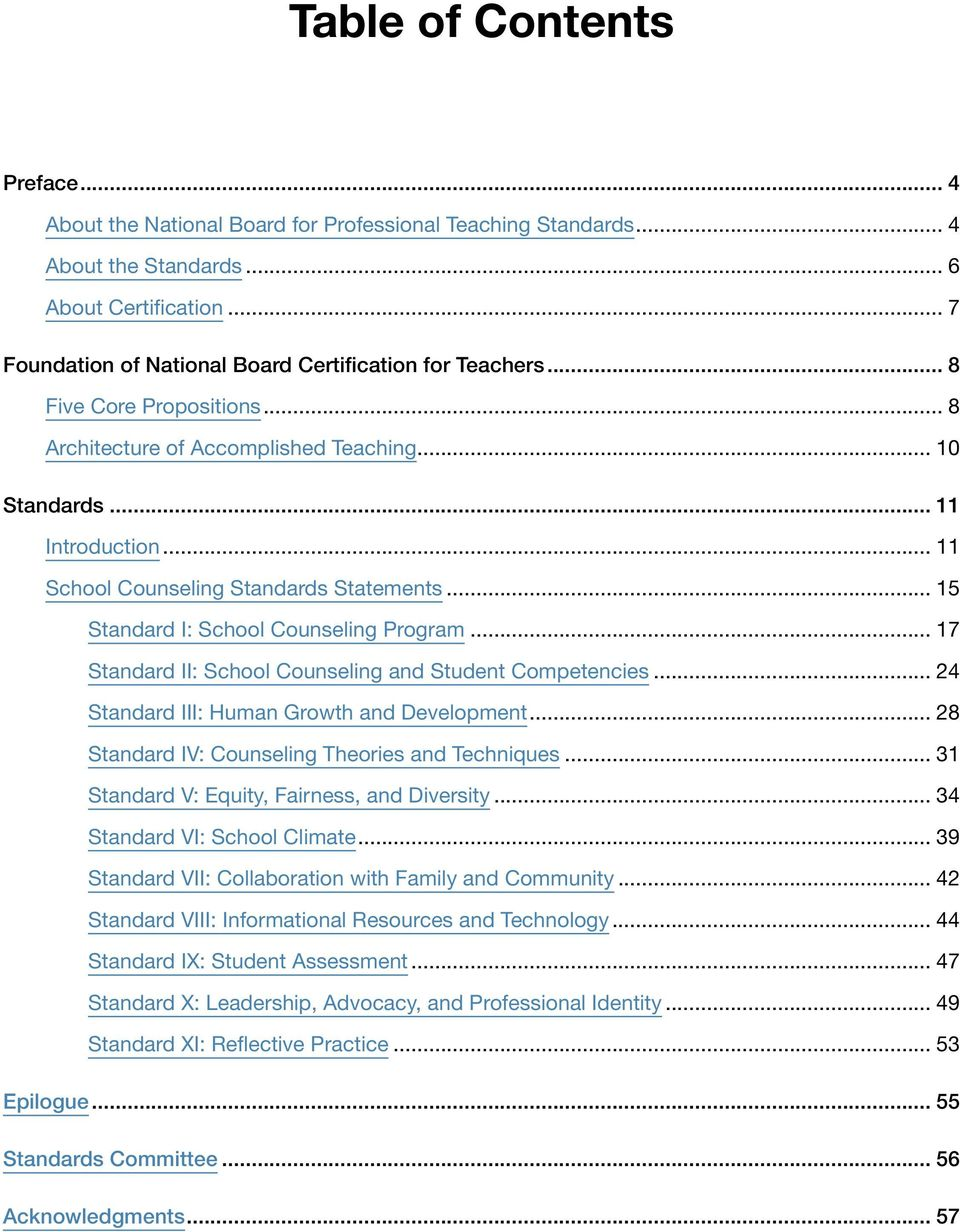 .. 11 Introduction 11 School Counseling Standards Statements 15 Standard I: School Counseling Program 17 Standard II: School Counseling and Student Competencies 24 Standard III: Human Growth and