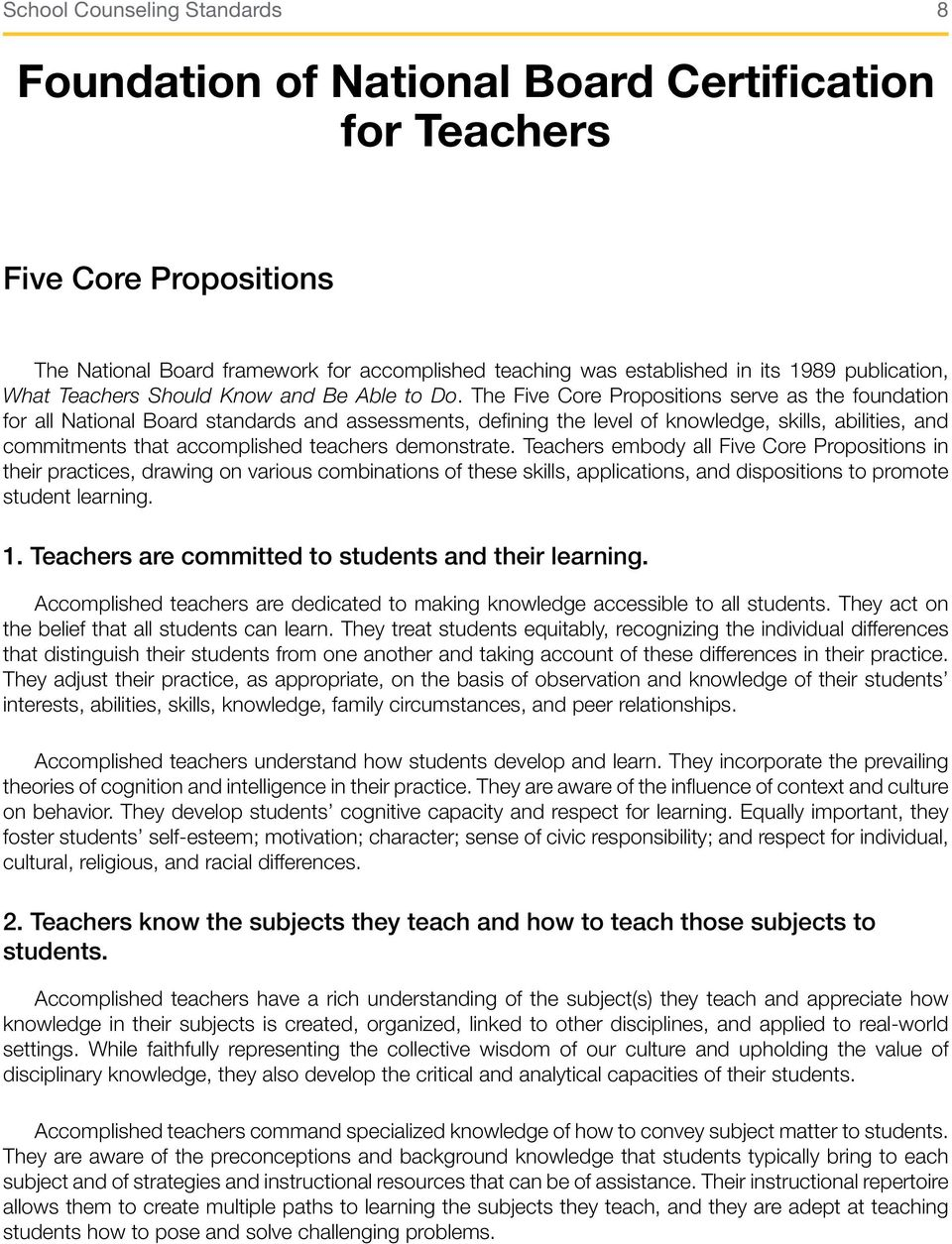 The Five Core Propositions serve as the foundation for all National Board standards and assessments, defining the level of knowledge, skills, abilities, and commitments that accomplished teachers