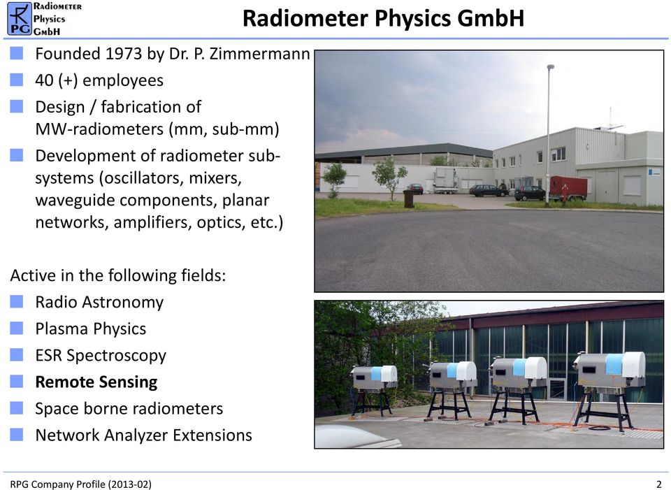 radiometer subsystems (oscillators, mixers, waveguide components, planar networks, amplifiers,