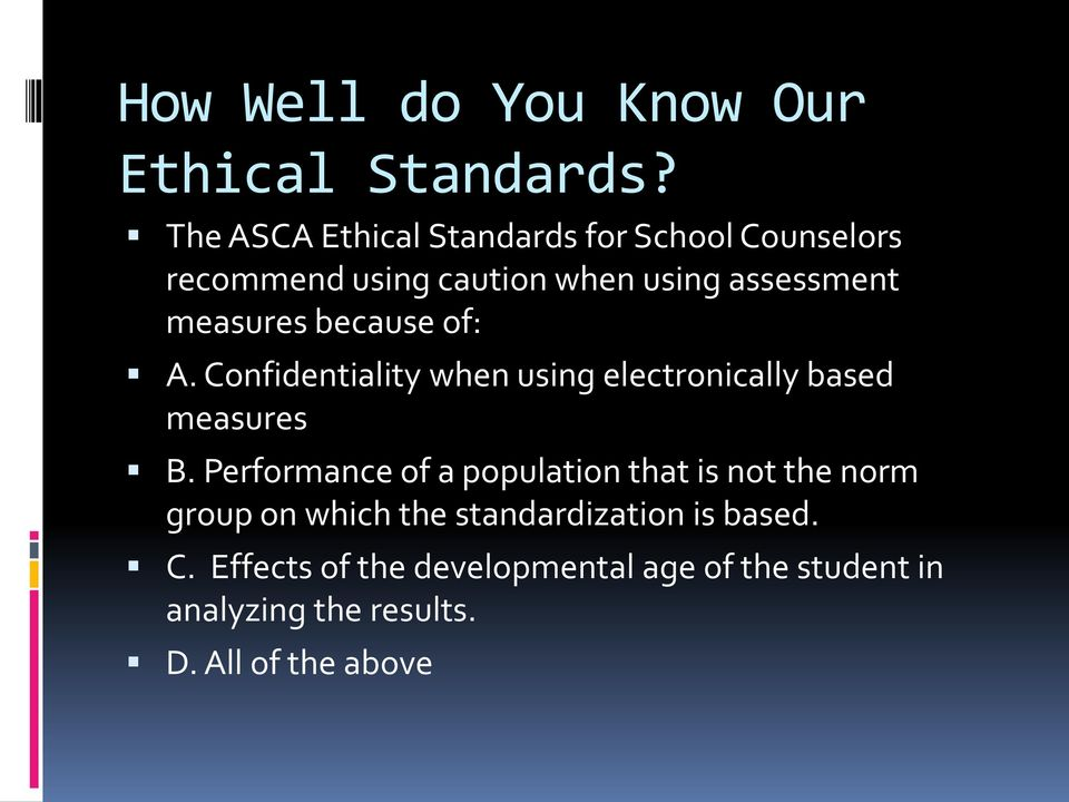 because of: A. Confidentiality when using electronically based measures B.