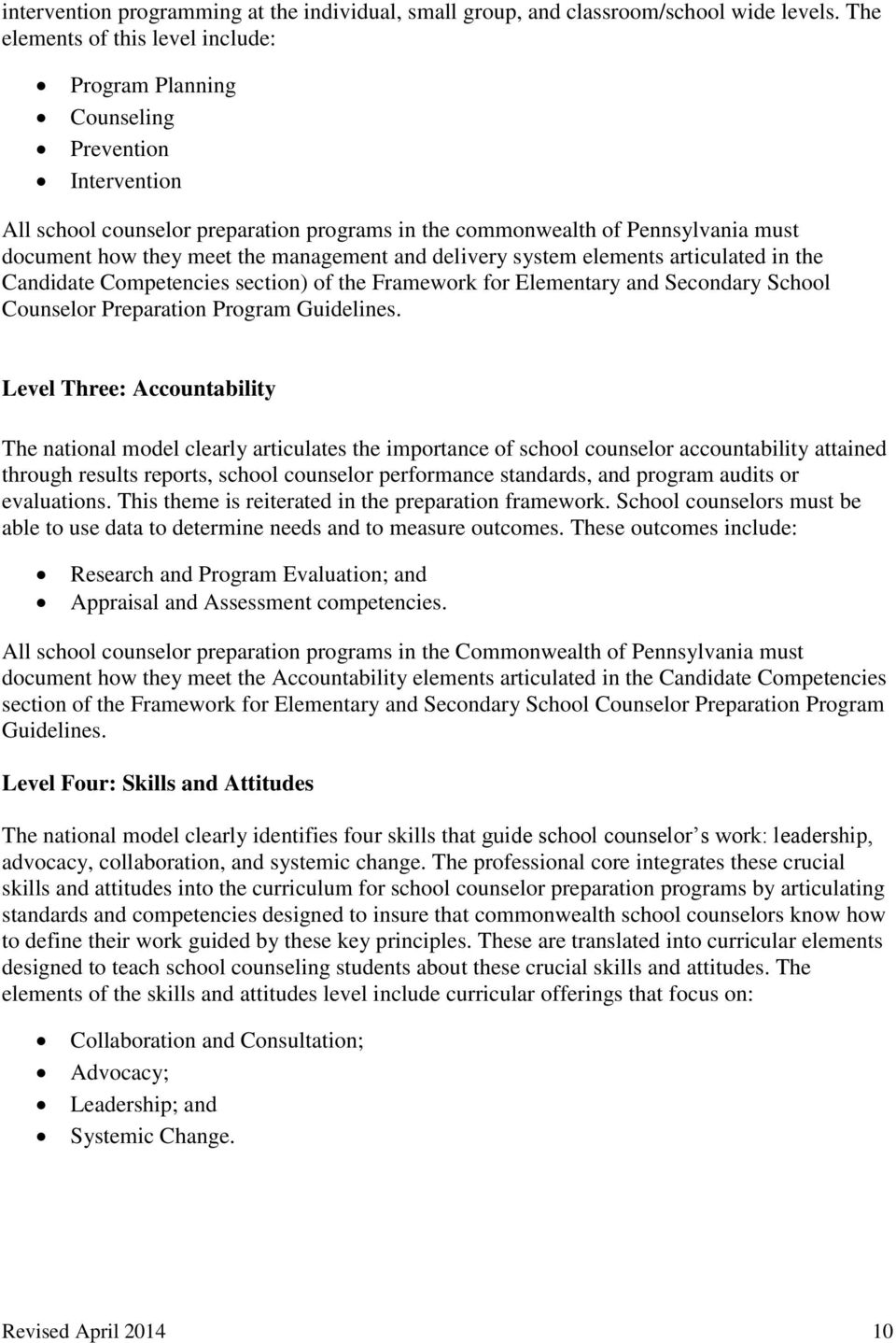 management and delivery system elements articulated in the Candidate Competencies section) of the Framework for Elementary and Secondary School Counselor Preparation Program Guidelines.