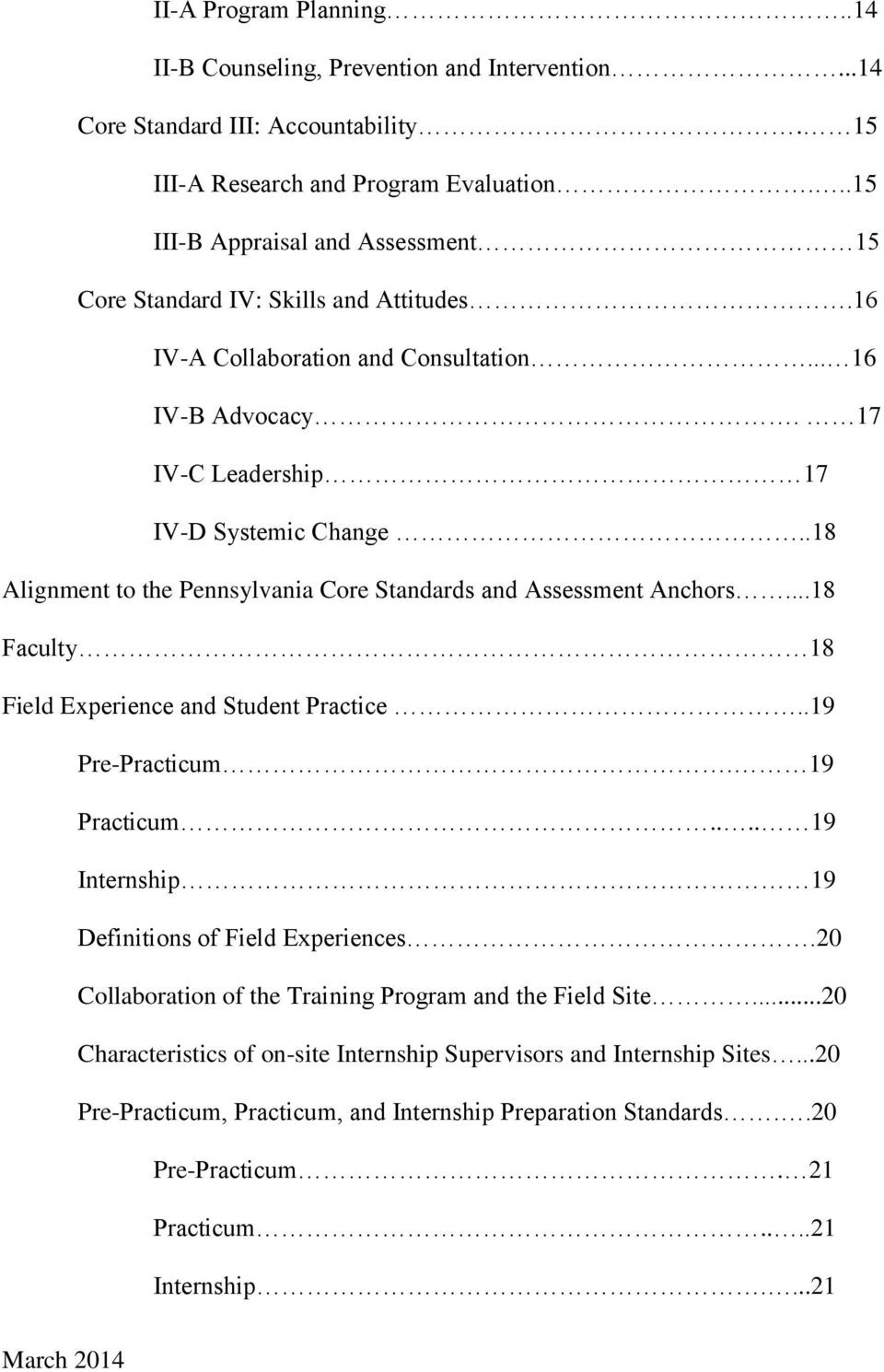 .18 Alignment to the Pennsylvania Core Standards and Assessment Anchors...18 Faculty 18 Field Experience and Student Practice..19 Pre-Practicum. 19 Practicum.