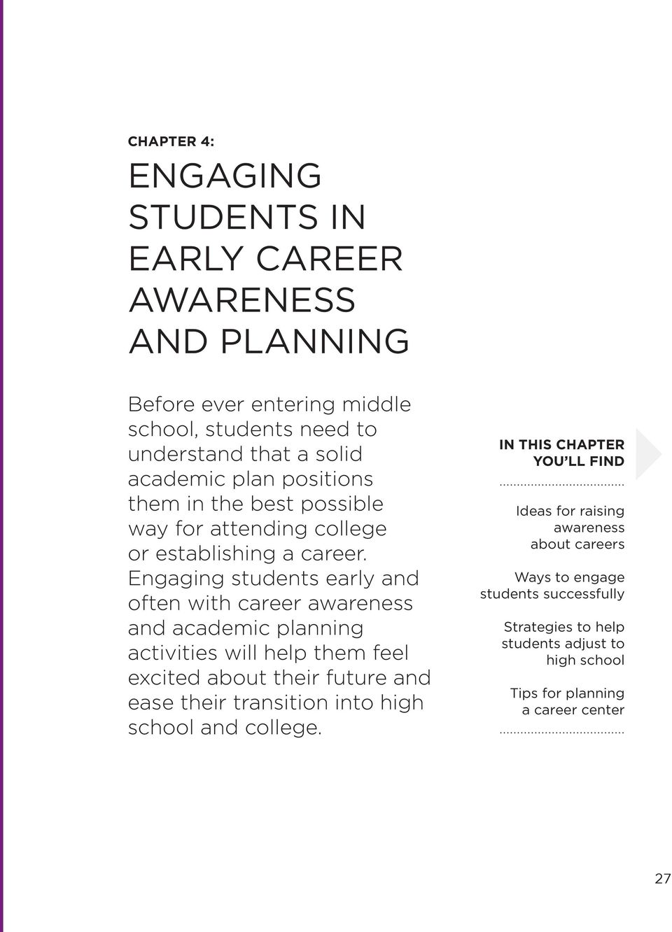 Engaging students early and often with career awareness and academic planning activities will help them feel excited about their future and ease their