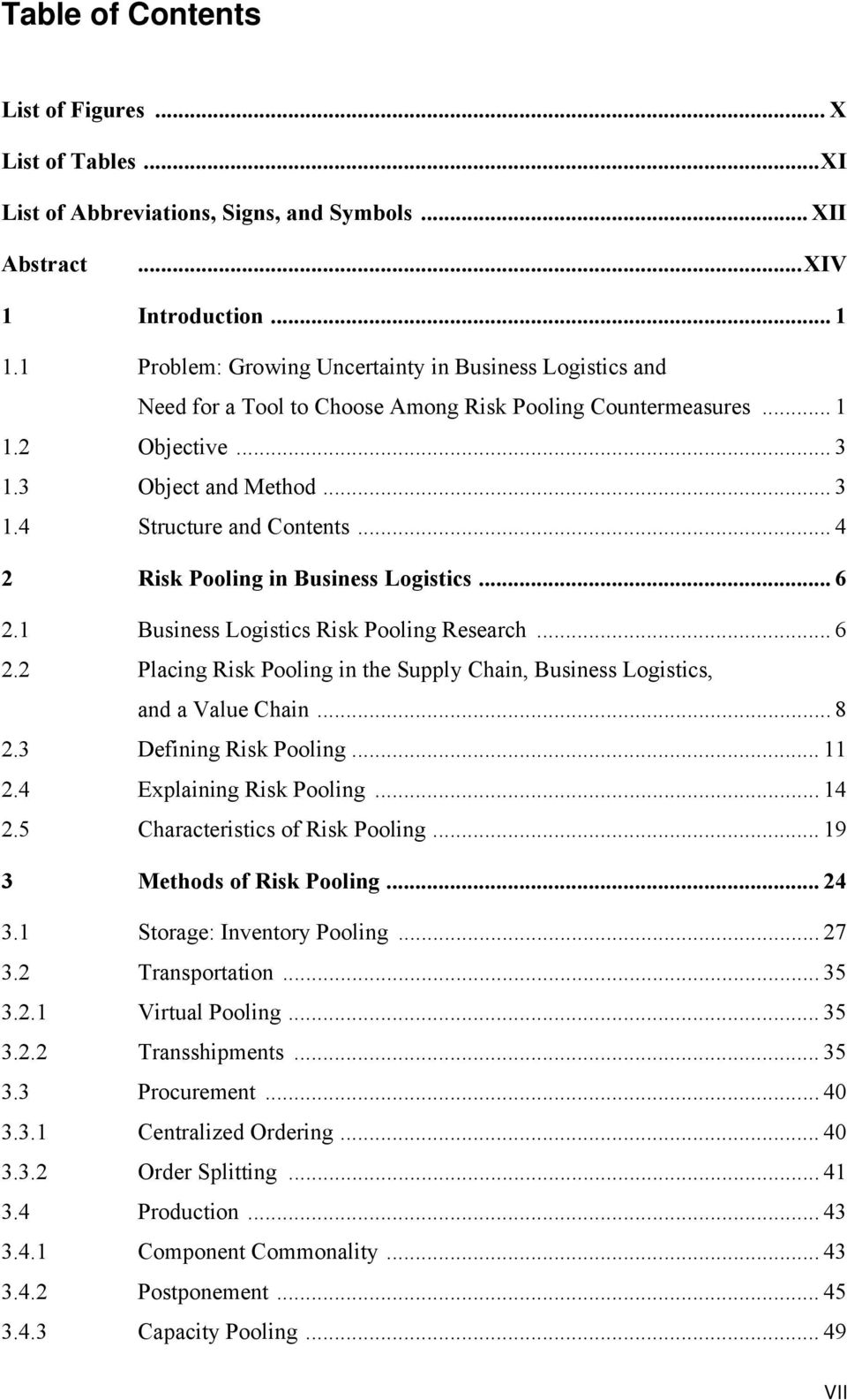 .. 4 2 Risk Pooling in Business Logistics... 6 2.1 Business Logistics Risk Pooling Research... 6 2.2 Placing Risk Pooling in the Supply Chain, Business Logistics, and a Value Chain... 8 2.