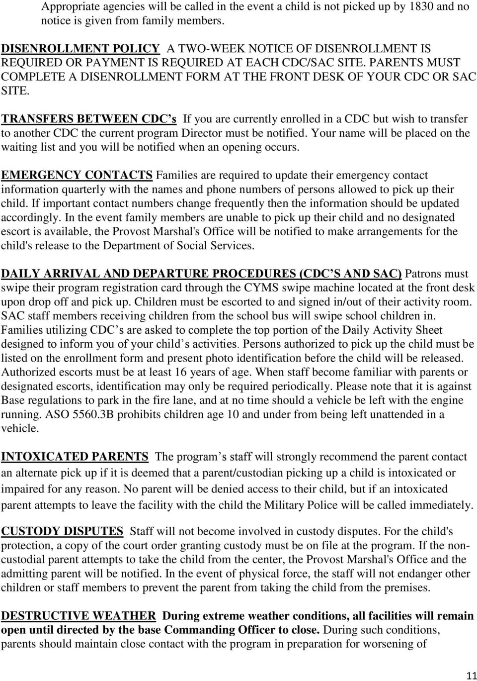 TRANSFERS BETWEEN CDC s If you are currently enrolled in a CDC but wish to transfer to another CDC the current program Director must be notified.