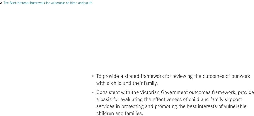 Consistent with the Victorian Government outcomes framework, provide a basis for evaluating the