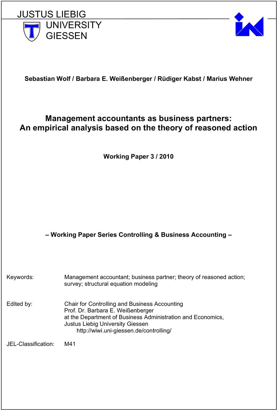 Paper 3 / 2010 Working Paper Series Controlling & Business Accounting Keywords: Management accountant; business partner; theory of reasoned action; survey;