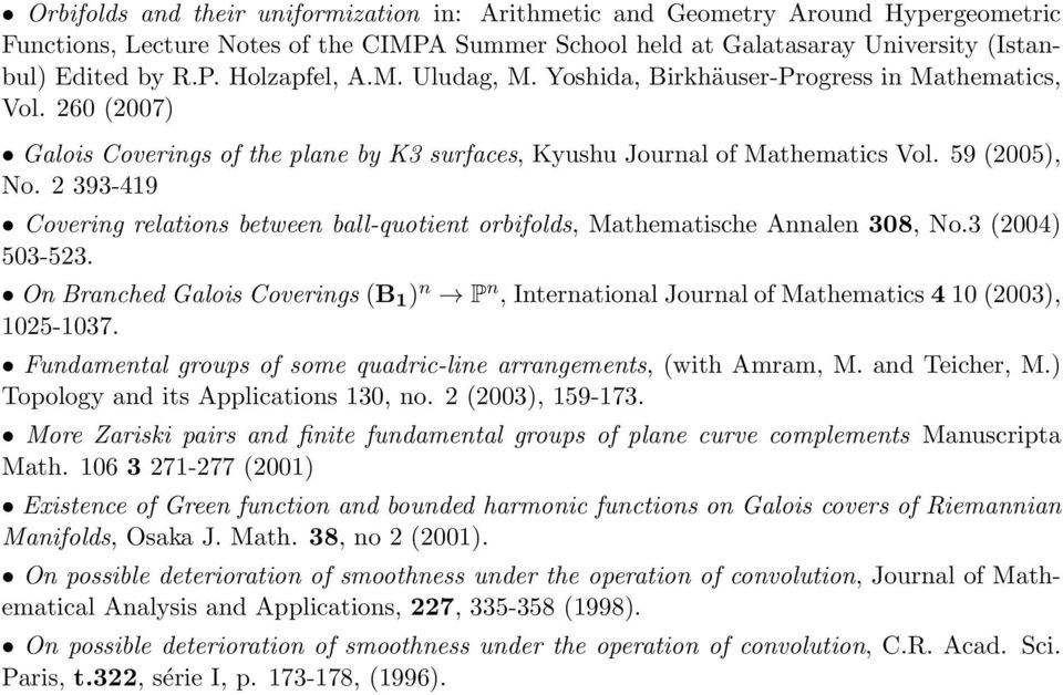 2 393-419 Covering relations between ball-quotient orbifolds, Mathematische Annalen 308, No.3 (2004) 503-523.