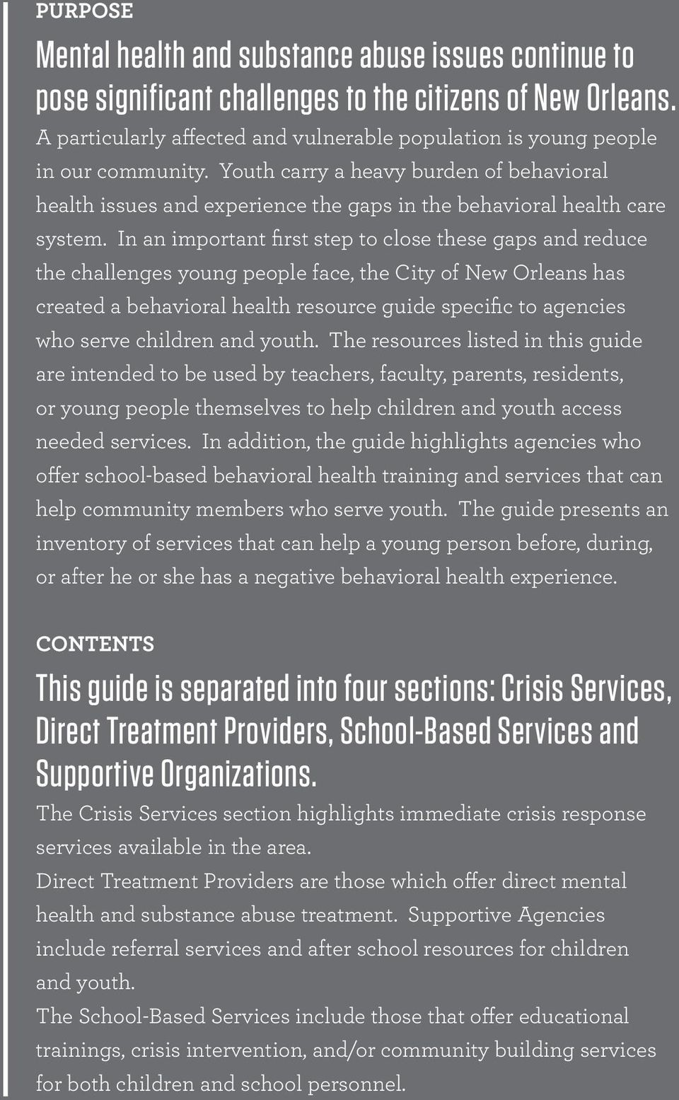 In an important first step to close these gaps and reduce the challenges young people face, the City of New Orleans has created a behavioral health resource guide specific to agencies who serve