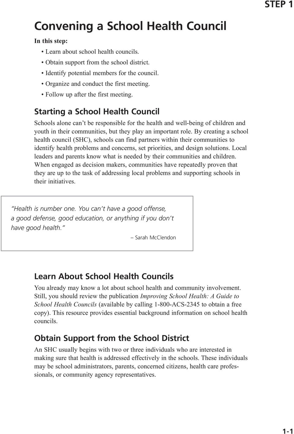 Starting a School Health Council Schools alone can t be responsible for the health and well-being of children and youth in their communities, but they play an important role.