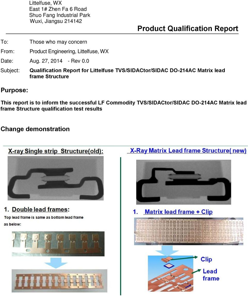 0 Subject: Purpose: Qualification Report for Littelfuse TVS/SIDACtor/SIDAC DO-214AC Matrix lead frame Structure This
