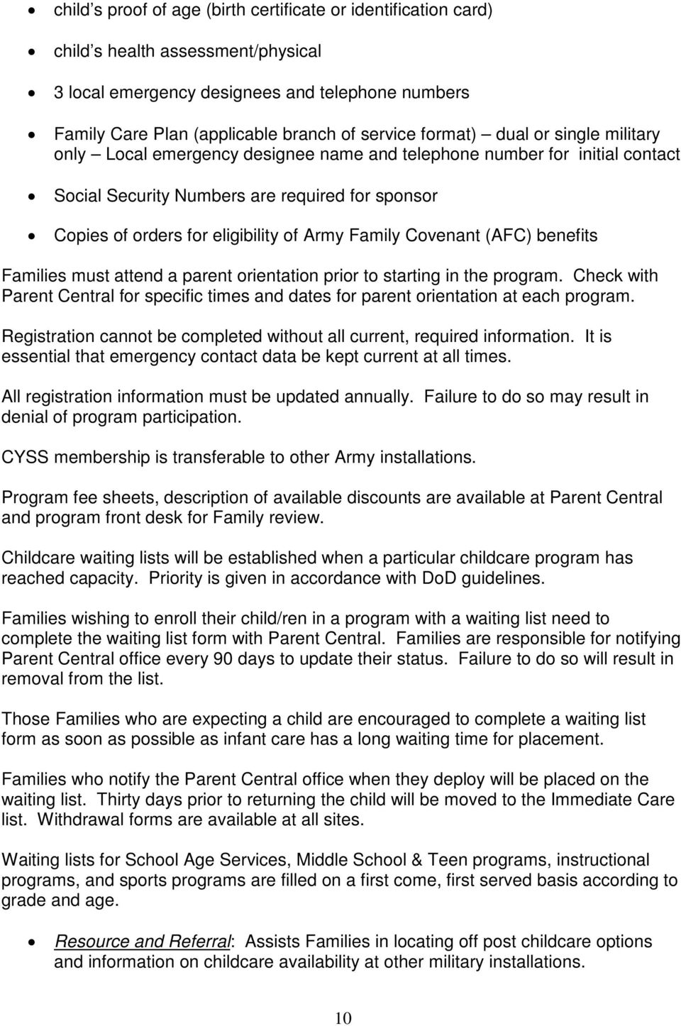 Family Covenant (AFC) benefits Families must attend a parent orientation prior to starting in the program.