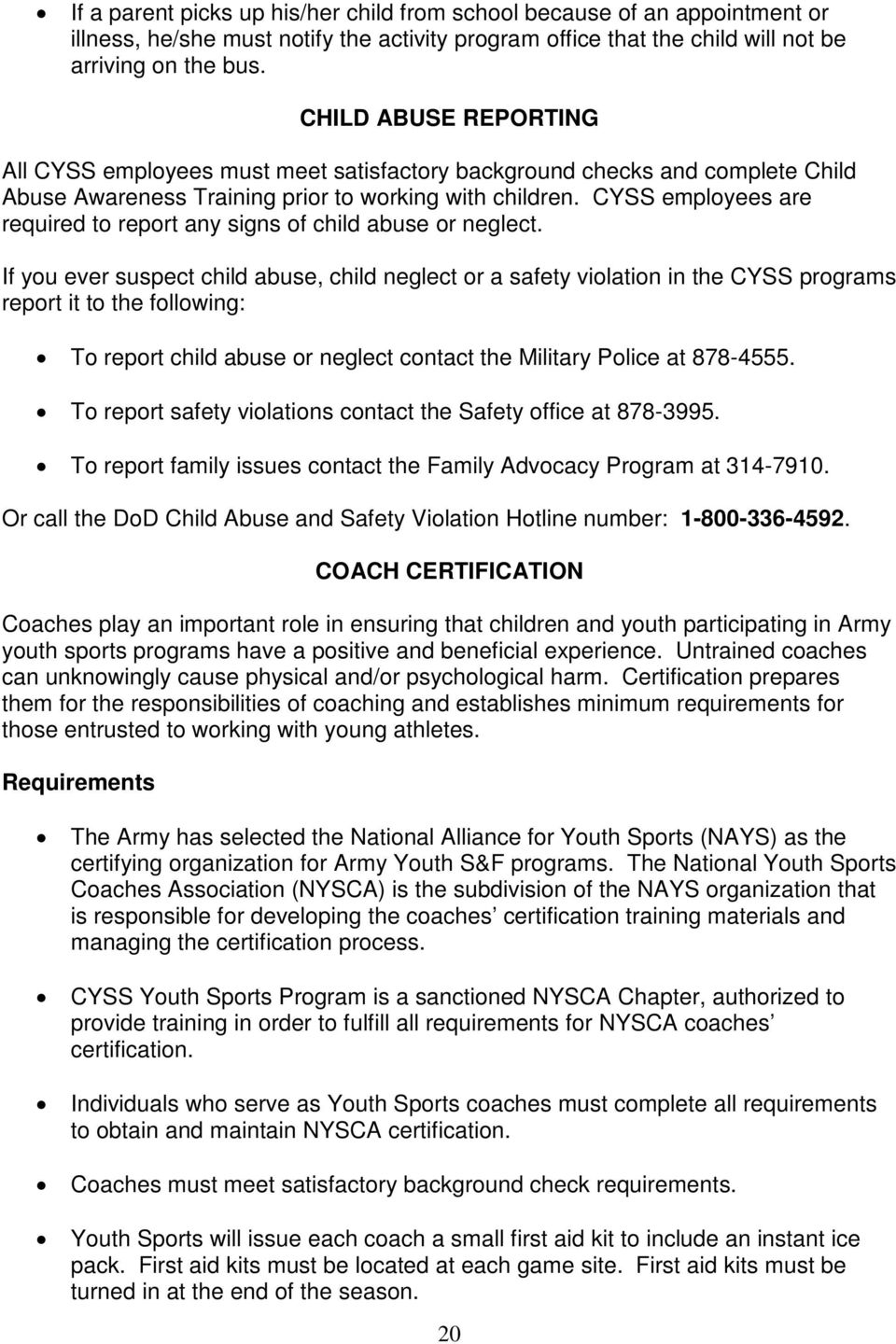 CYSS employees are required to report any signs of child abuse or neglect.