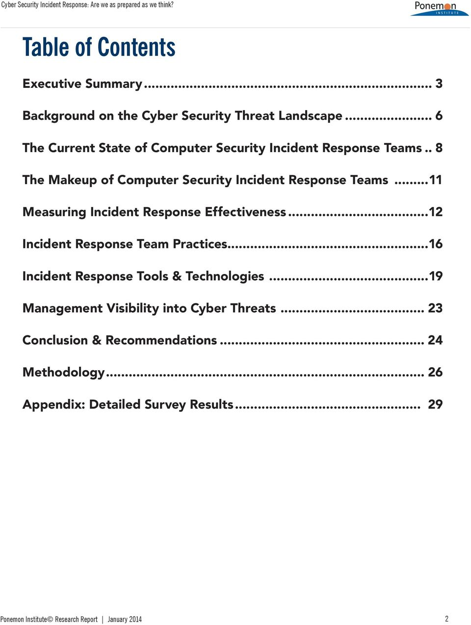 ..11 Measuring Incident Response Effectiveness...12 Incident Response Team Practices...16 Incident Response Tools & Technologies.
