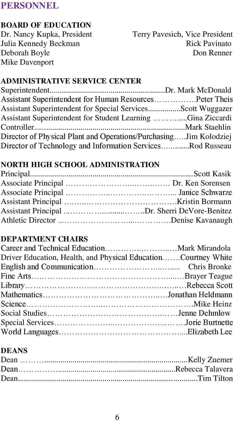 Mark McDonald Assistant Superintendent for Human Resources.Peter Theis Assistant Superintendent for Special Services...Scott Wuggazer Assistant Superintendent for Student Learning.