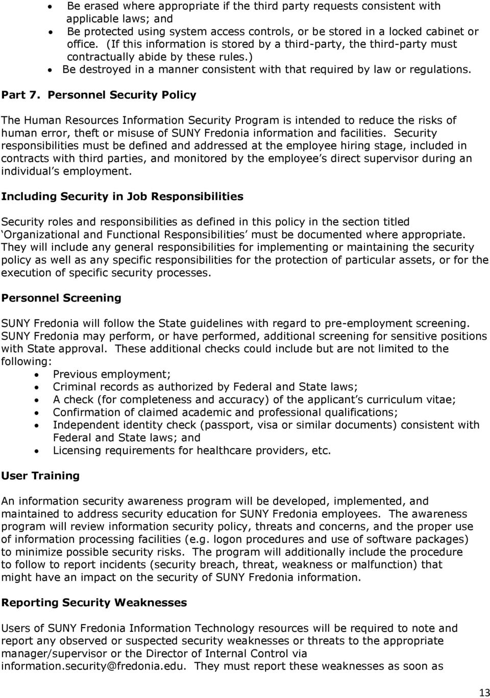 Personnel Security Policy The Human Resources Information Security Program is intended to reduce the risks of human error, theft or misuse of SUNY Fredonia information and facilities.
