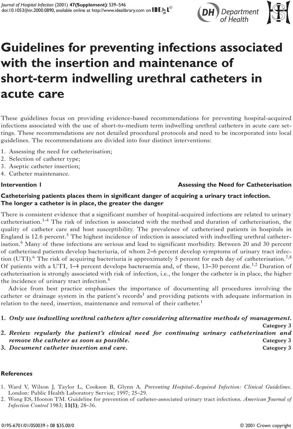 recommendations for preventing hospital-acquired infections associated with the use of short-to-medium term indwelling urethral catheters in acute care settings.