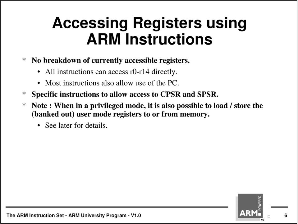 * Specific instructions to allow access to CPSR and SPSR.