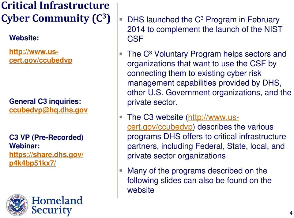 gov/ p4k4bp51kx7/ 2014 to complement the launch of the NIST CSF The C³ Voluntary Program helps sectors and organizations that want to use the CSF by connecting them to existing cyber risk management
