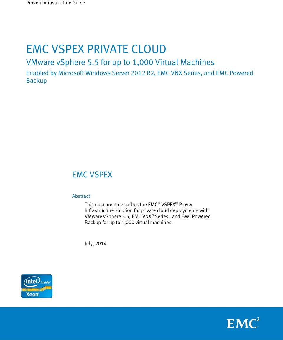 Powered Backup EMC VSPEX Abstract This document describes the EMC VSPEX Proven Infrastructure solution