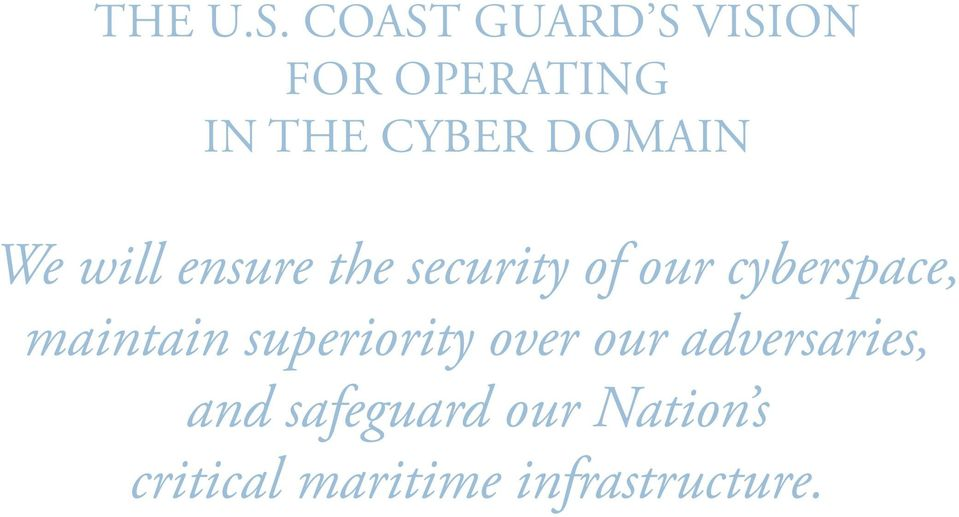 Domain We will ensure the security of our cyberspace,