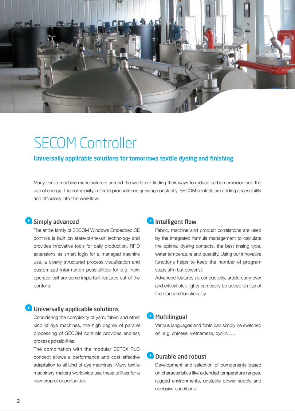 Simply advanced The entire family of SECOM Windows Embedded CE controls is built on state-of-the-art technology and provides innovative tools for daily production.