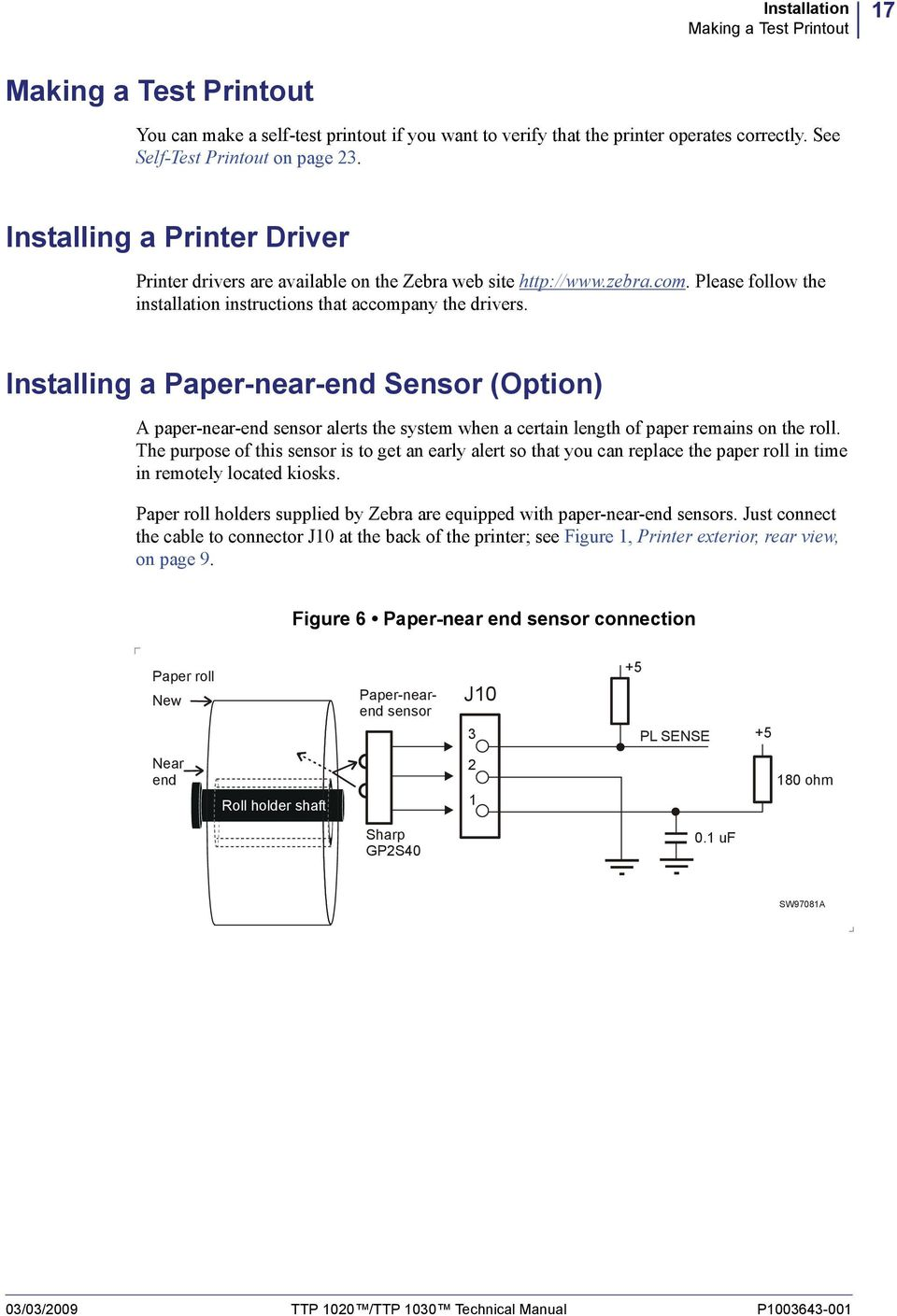 Installing a Paper-near-end Sensor (Option) A paper-near-end sensor alerts the system when a certain length of paper remains on the roll.
