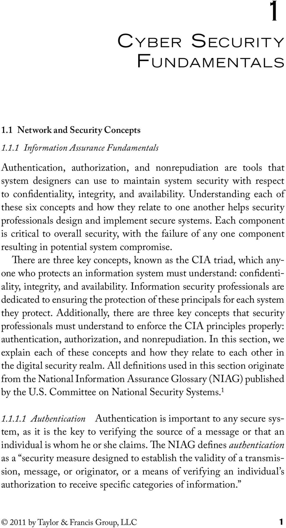 Understanding each of these six concepts and how they relate to one another helps security professionals design and implement secure systems.