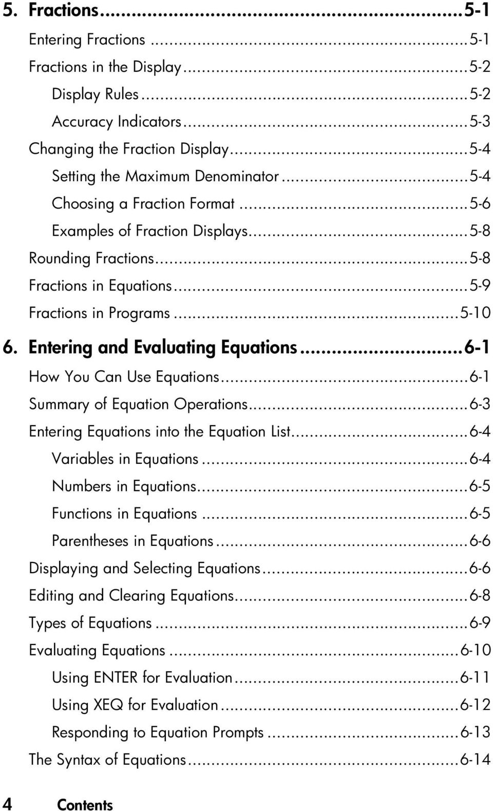 ..6-1 How You Can Use Equations...6-1 Summary of Equation Operations...6-3 Entering Equations into the Equation List...6-4 Variables in Equations...6-4 Numbers in Equations...6-5 Functions in Equations.