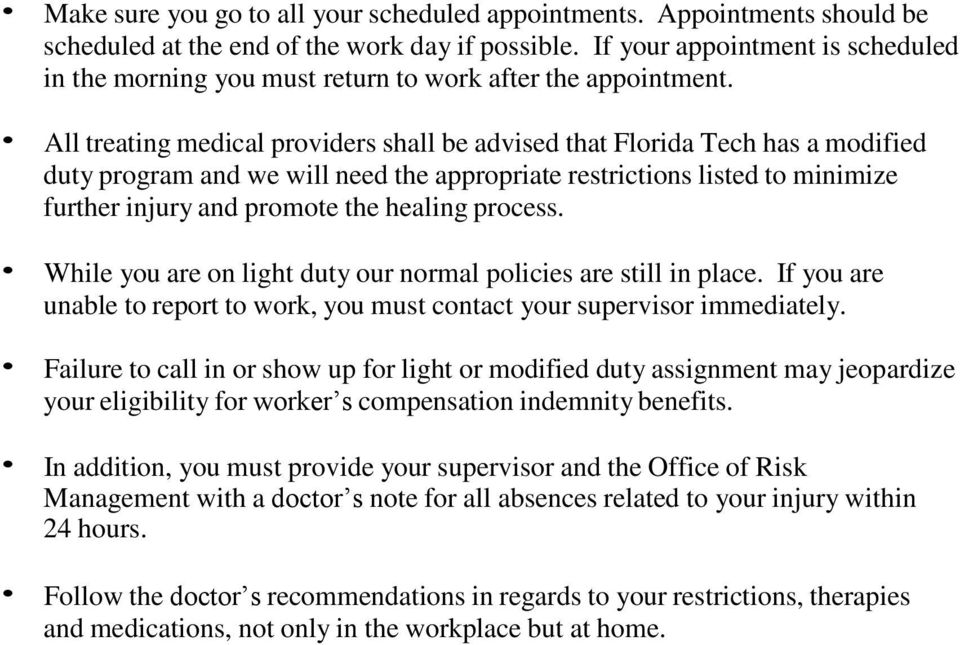 All treating medical providers shall be advised that Florida Tech has a modified duty program and we will need the appropriate restrictions listed to minimize further injury and promote the healing